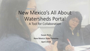 Finding Solutions Through Collaboration: New Mexico's All About Watersheds Portal (Video)