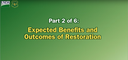 Restoring Composition.. Part 2 of 6: Expected Benefits and Outcomes of Restoration